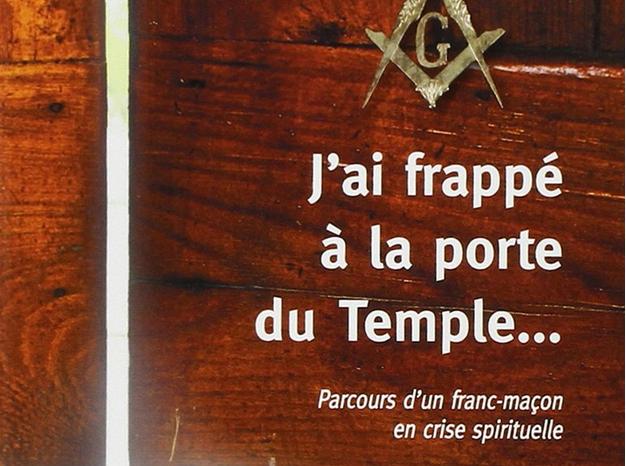 J'ai frappé à la porte du Temple...