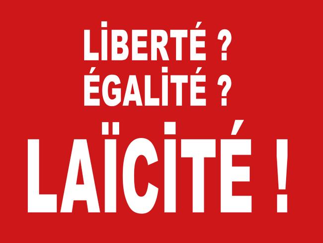 Liberté ? Egalité ? Laïcité !