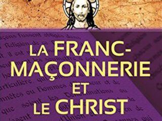 La franc-Maçonnerie et le Christ